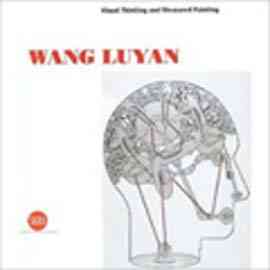 Wang Luyan : Visual Thinking and Measured Painting